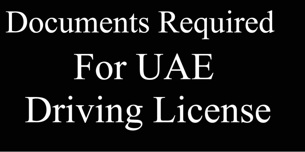 Documents Required for UAE Driving Licence file opening in Sharjah